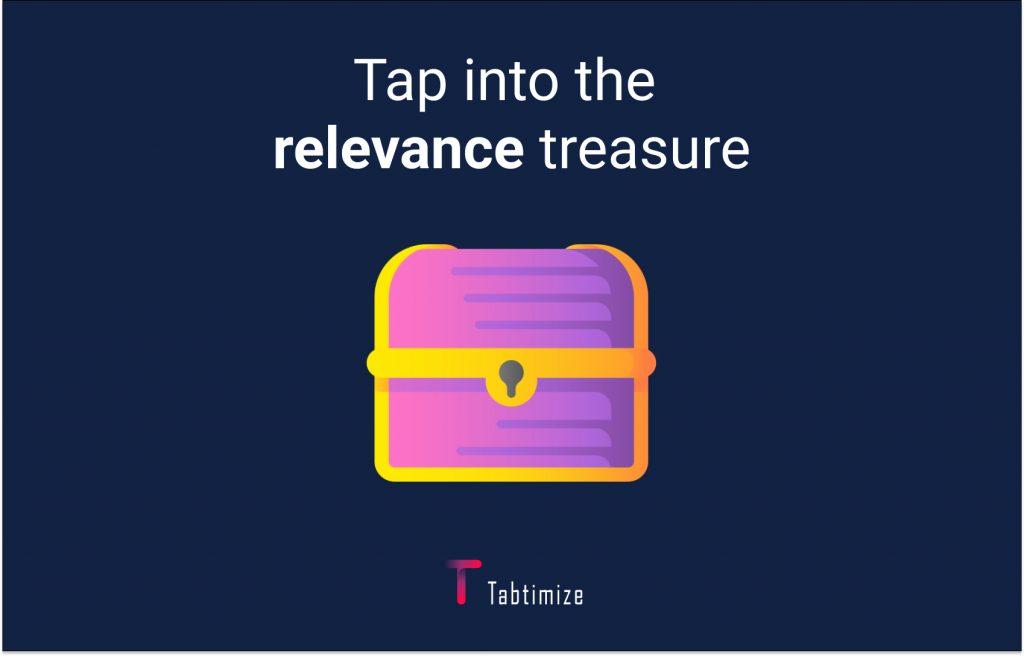 Tap into the relevance treasure